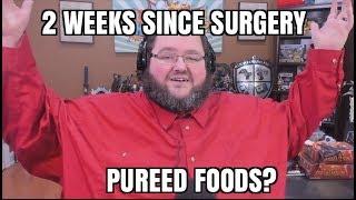 Two Weeks Post op - Pureed food stage!