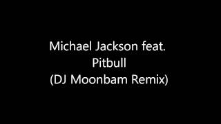 Michael Jackson feat. Pitbull - Care about Baby (DJ Moonbam Remix)