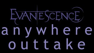 Evanescence-Anywhere Hidden Outtake (Origin)