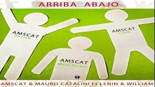 Amscat & Mauro Catalini Ft. Lenin & William - Arriba Abajo (Teaser)