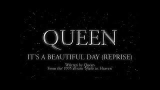 Queen  - It's A Beautiful Day (Reprise) (Official Lyric Video)