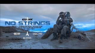 Kid Ink ft. Starrah - No Strings [Clean]