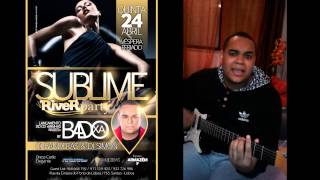 Sublime River Party Live Act Badoxa Pro 24 Abril 2014