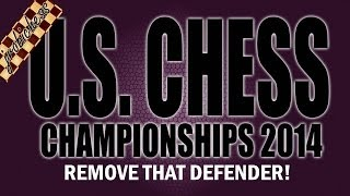 U.S. Chess Championships 2014 - Remove that Defender! width=