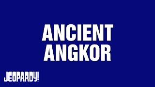 Jeopardy! | ANCIENT ANGKOR Category Highlights