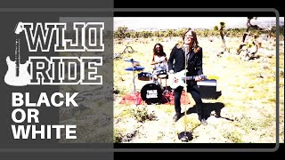 "Wild Ride, ""Black or White"" (Official Video)"