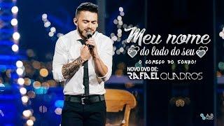 Rafael Quadros - Meu nome do lado do seu