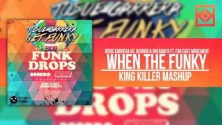 When The Funky - Josue Carrera VS. Deorro & Uberjak'd Feat. Far East Movement (King Killer Mashup)