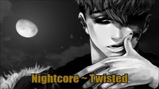 ☆Nightcore ~ Twisted ☆[Lyrics] [HD]☆