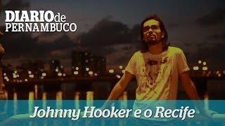 Pelas Ruas que Andei: Johnny Hooker