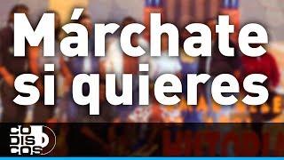 Los Diablitos - Márchate Si Quieres | Audio