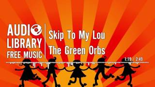 Skip To My Lou (with lyrics) - The Green Orbs