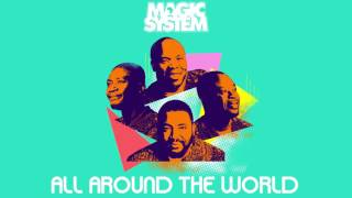 Magic System - All around the world (Extrait)