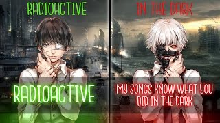 Nightcore ↬ Radioactive in the dark [Switching Vocals | Mashup]