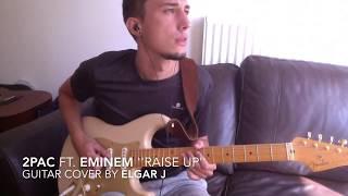 Rap Guitar ''2Pac ft. Eminem ''Raise up'' by Elgar J