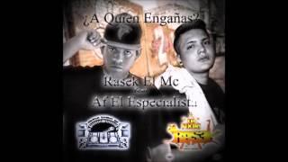 Rasek MC Ft Af el Especialista A Quien engañas 2015 Rap