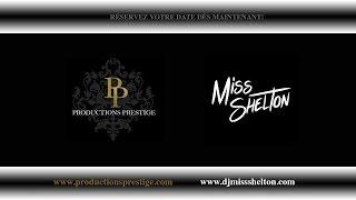 Productions Prestige   Dj Miss Shelton   Mariage Hotel Place d'Armes