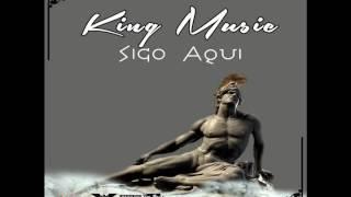 KING MUSIC - Sigo Aqui