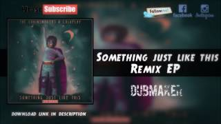 The Chainsmokers & Coldplay - Something Just Like This (Remix EP)