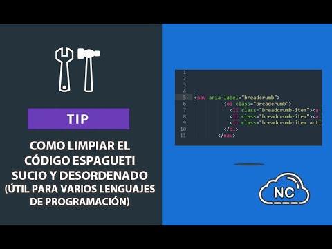 Tip: Como Limpiar el Código Espagueti Sucio y Desordenado (Útil para Varios Lenguajes de Programac.)