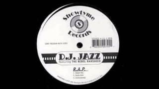 DJ Jazz - R.A.P Ft The Rebel Rahsheed (Street)