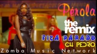 Perola ft. C4 Pedro: Fica Parado (Semba Remix, ZMN 2014)