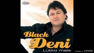 Black Deni - Lutko mala - (Audio 2008)