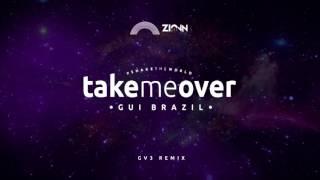 Gui Brazil - Take Me Over (GV3 Remix)