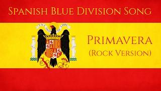 Spanish Blue Division Song | Primavera | Rock Version