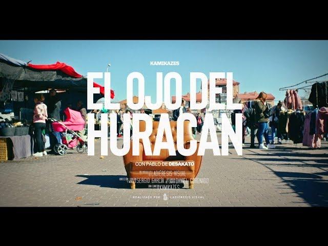 KAMIKAZES - EL OJO DE EL HURACÁN con Pablo Martinez (Desakato) - Videoclip