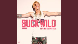 BuckWild (feat. Bryan Rivera)