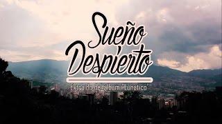 EJ Liricismo - Sueño Despierto (Official Video)