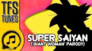 Dragon Ball Z Abridged MUSIC: Super Saiyan ('Giant Woman' Parody)