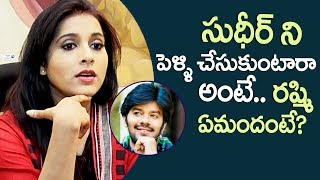 Anchor Rashmi opens up about her marriage with Sudigali Sudheer | Jabardasth Rashmi Gautam Interview