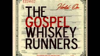 """The Gospel Whiskey Runners """"Hold On"""""""