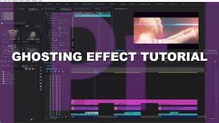 Ghosting Video Effect Tutorial + Variations | Adobe Premiere Pro