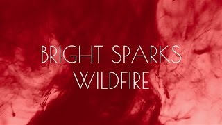 Bright Sparks - Wildfire (Official Lyric Video)