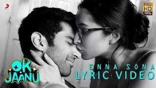 Enna Sona – Lyric Video | Shraddha Kapoor | Aditya Roy Kapur | A.R. Rahman | Arijit Singh