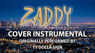 Zaddy (Cover Instrumental) [In the Style of Ty Dolla $ign]