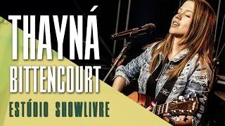 """""""Vidinha de Balada"""" - Thayná Bitencourt no Estúdio Showlivre 2017"""