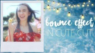 smooth bounce effect in cute cut || missjayr19