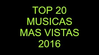 TOP 20 MÚSICAS  MAS ESCUCHADAS ÉXITOS 2016 | Social&NewsTube