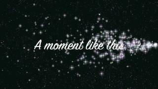 KELLY CLARKSON A Moment Like This [HD] lyrics