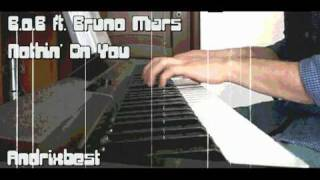 B.o.B - Nothin' On You ft. Bruno Mars (piano cover by Andrixbest)