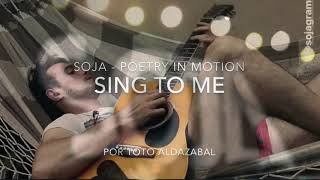 SOJA - Sing To Me Cover