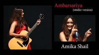 Ambarsariya | Studio Version - (Full Song) | Cover | Amika Shail