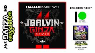 J Balvin - Ginza (Hallux Makenzo Remix)