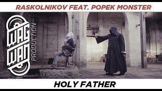 RASKOLNIKOV FEAT. POPEK MONSTER - HOLY FATHER