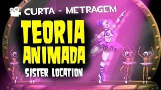 Teoria da Sá  em curta de animação sobre Sister Location - Curta de Animação - Quasar Jogos