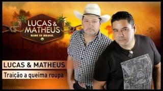 Lucas & Matheus - Traição a queima roupa